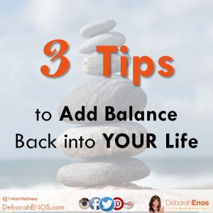 3-Tips-to-Add-Balance-back-into-Your-Life-from-Deborah-Enos-Corporate-Female-Keynote-Speaker-300x300
