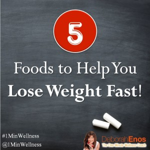 5-foods-to-help-you-lose-weight-fast-deborah-enos-300x300