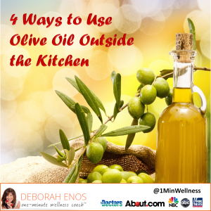 Deborah Enos Uses for Olive Oil