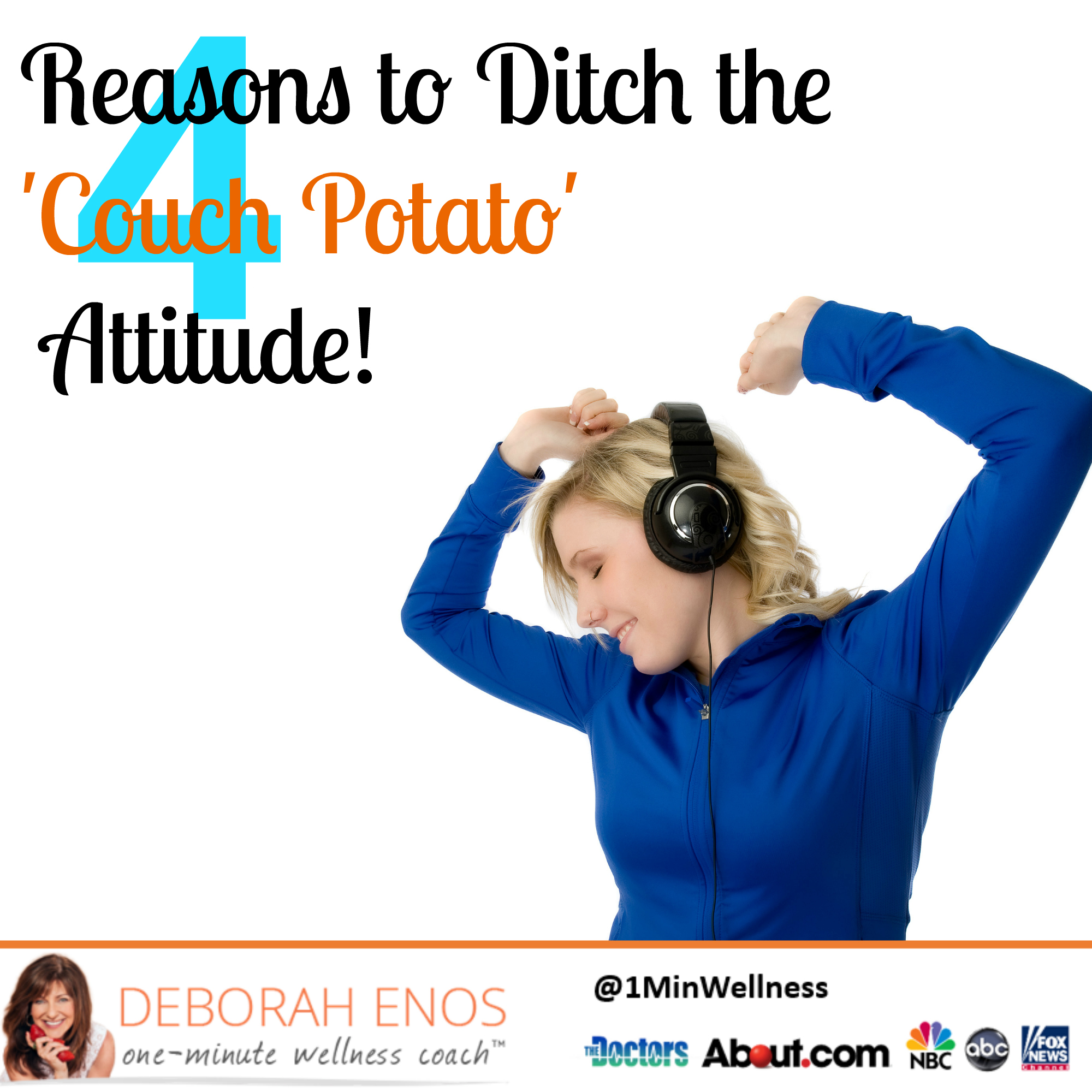 Deborah Enos 4 Reasons to Ditch Couch Potato Attitude