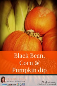 Meatless Monday Deborah Enos Black Bean Pumpkin and Corn Dip