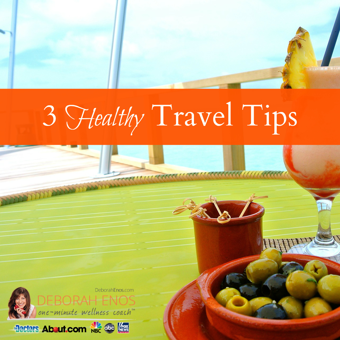 Deborah Enos 3 Healthy Travel Tips