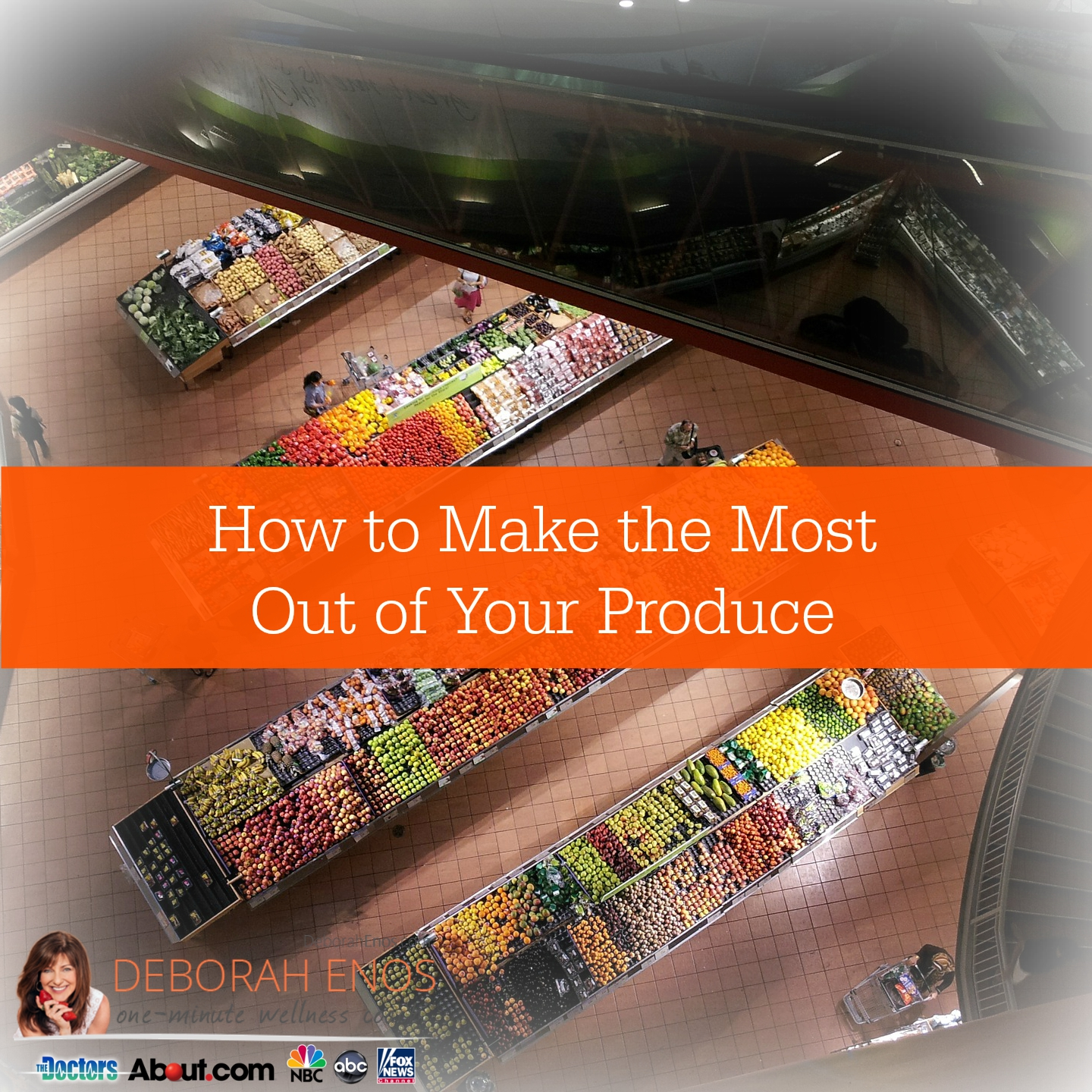 How to Make the Most Out of Your Produce