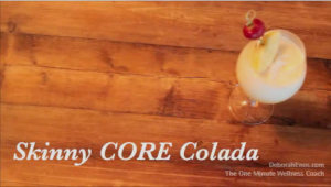 skinny core colada